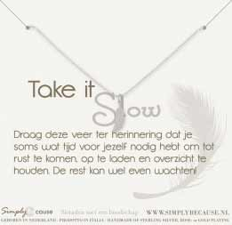 Take it slow! Armband